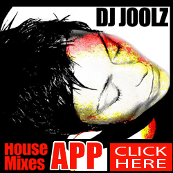 DJ Joolz House Mixes APP - Download Now - FREE